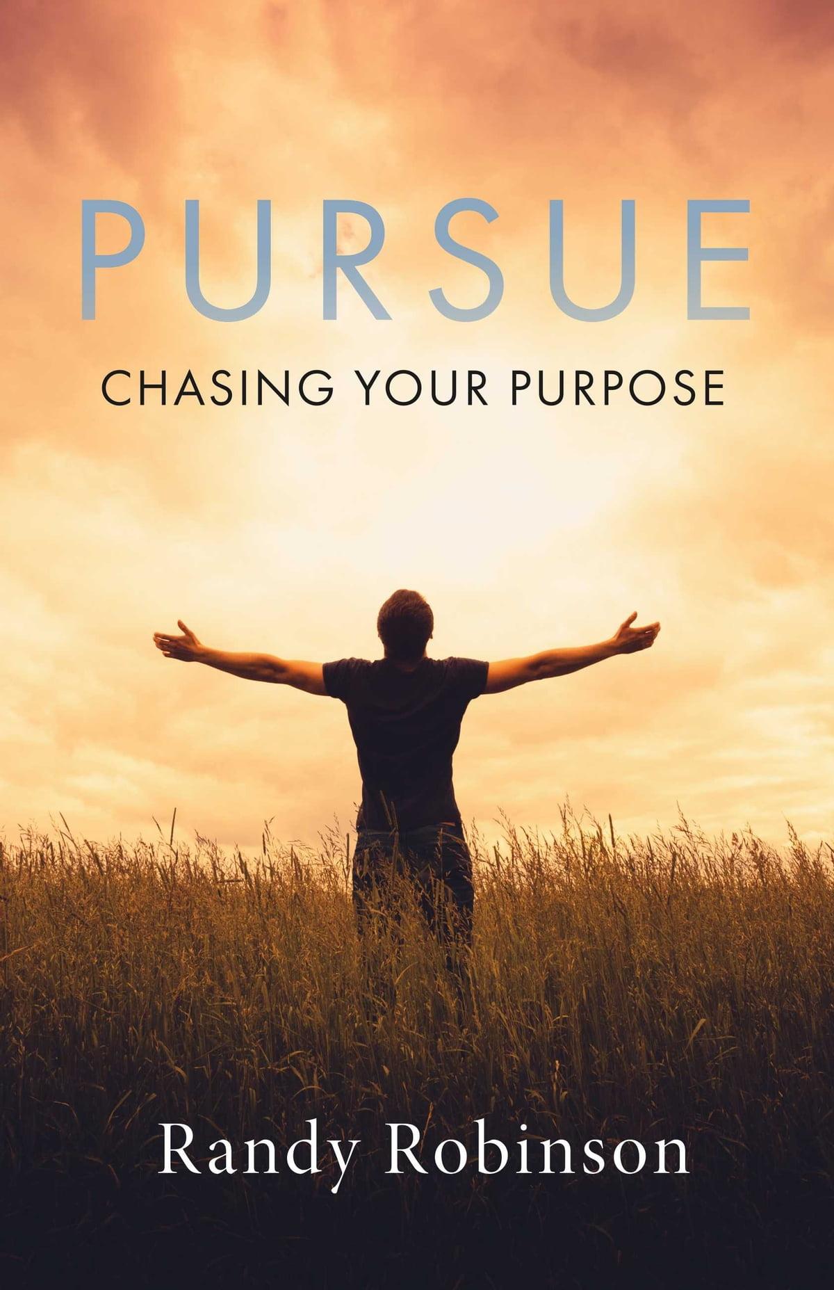 Pursue eBook by Randy Robinson - 9781543902938 | Rakuten Kobo