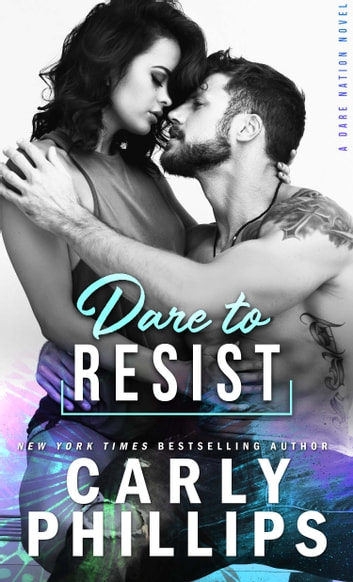 Dare To Resist by Carly Phillips Ebook/Pdf Download