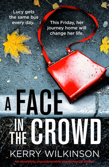 A Face in the Crowd by Kerry Wilkinson Ebook/Pdf Download