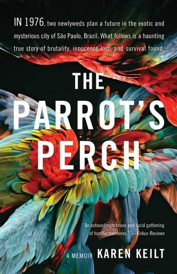The Parrot's Perch by Karen Keilt Ebook/Pdf Download