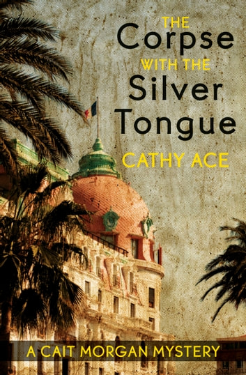 The Corpse with the Silver Tongue by Cathy Ace Ebook/Pdf Download