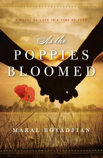 As the Poppies Bloomed by Maral Boyadjian Ebook/Pdf Download