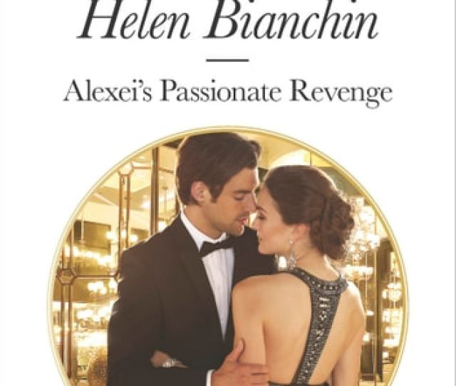 Alexeis Passionate Revenge Ebook By Helen Bianchin