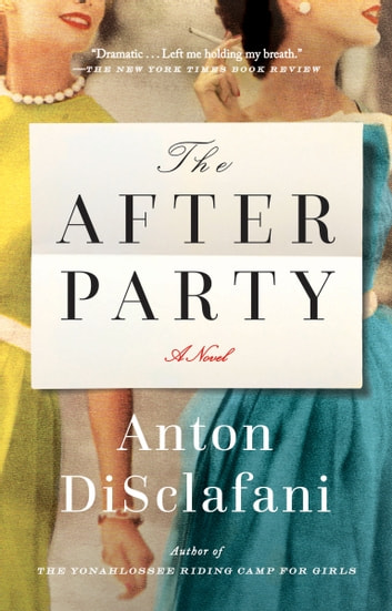 The After Party by Anton DiSclafani Ebook/Pdf Download