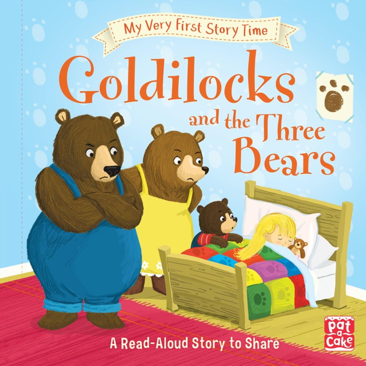 Goldilocks And The Three Bears Ebook By Pat A Cake