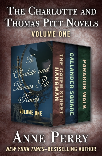 The Charlotte and Thomas Pitt Novels Volume One by Anne Perry Ebook/Pdf Download