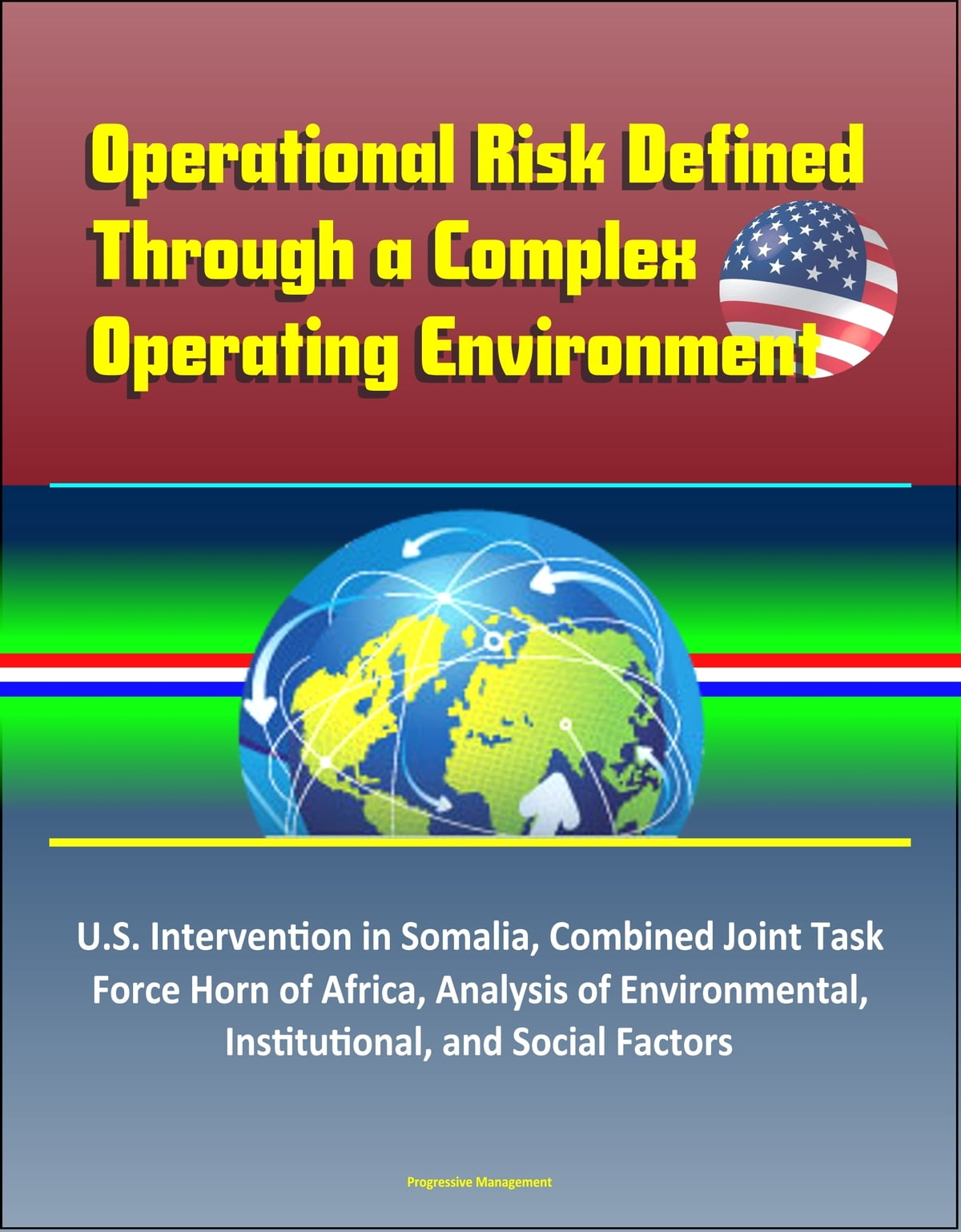 Operational Risk Defined Through a Complex Operating Environment: U.S. Intervention in Somalia, Analysis ...
