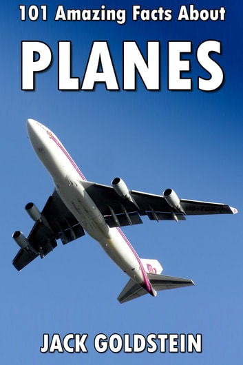 101 Amazing Facts about Planes by Jack Goldstein Ebook/Pdf Download