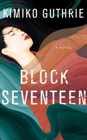Block Seventeen by Kimiko Guthrie Ebook/Pdf Download