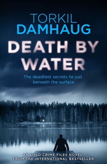 Death By Water (Oslo Crime Files 2) by Torkil Damhaug Ebook/Pdf Download