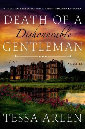 Death of a Dishonorable Gentleman by Tessa Arlen Ebook/Pdf Download