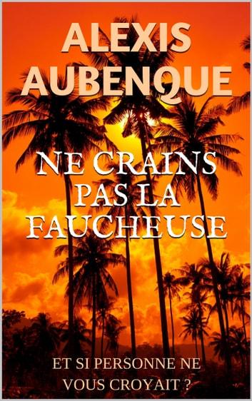 NE CRAINS PAS LA FAUCHEUSE by Alexis Aubenque Ebook/Pdf Download