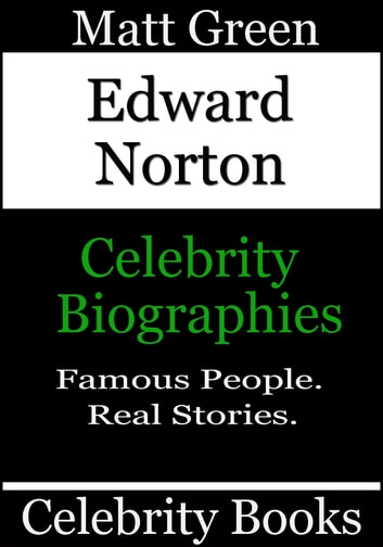 Edward Norton: Celebrity Biographies by Matt Green Ebook/Pdf Download