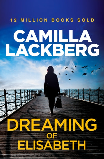 Dreaming of Elisabeth: A Short Story by Camilla Lackberg Ebook/Pdf Download