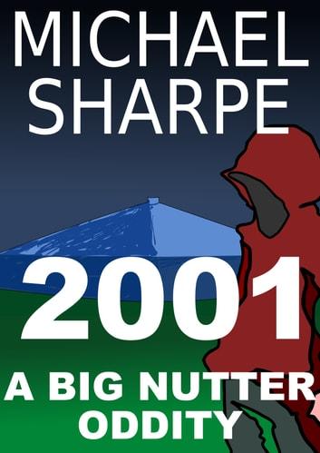 2001: A Big Nutter Oddity by Mike Sharpe Ebook/Pdf Download