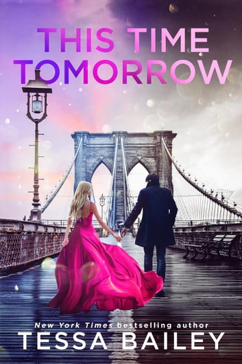 This Time Tomorrow by Tessa Bailey Ebook/Pdf Download