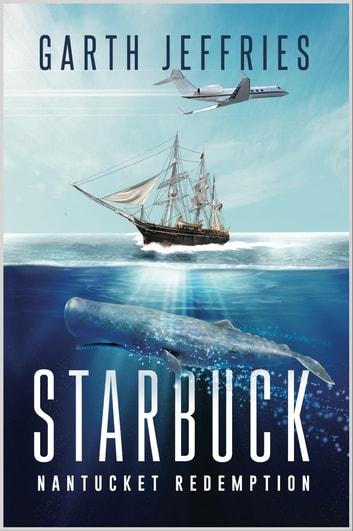 Starbuck, Nantucket Redemption by Garth Jeffries Ebook/Pdf Download