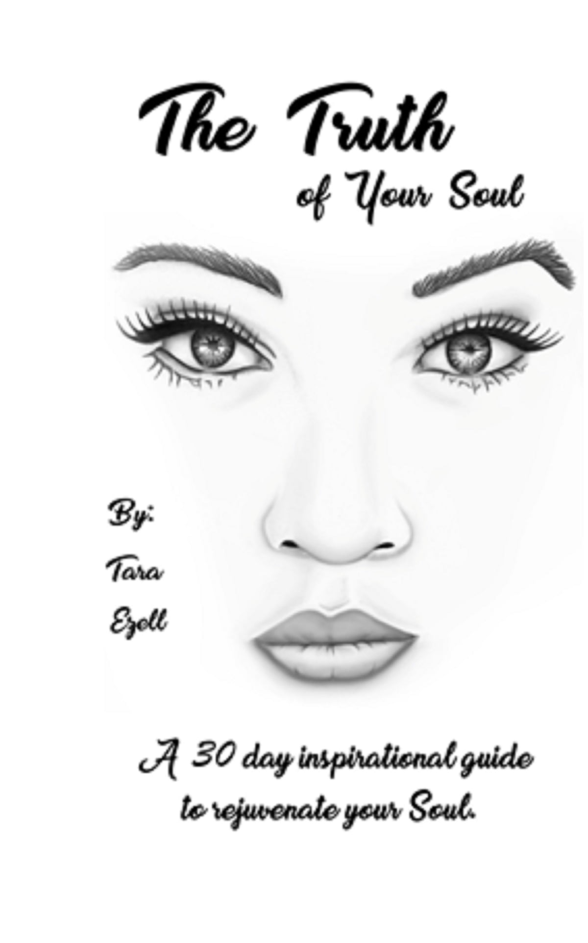 The Truth of Your Soul: A 30 Day Inspirational Guide to