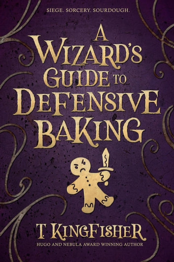 A Wizard's Guide To Defensive Baking by T. Kingfisher Ebook/Pdf Download
