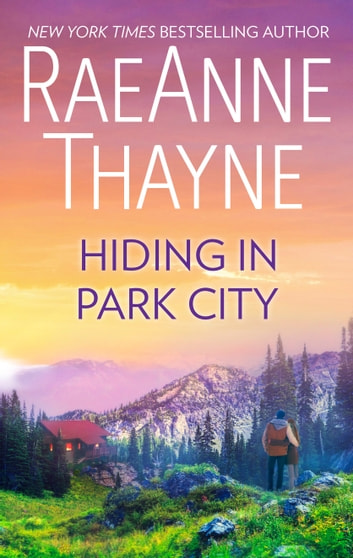 Hiding in Park City by RaeAnne Thayne Ebook/Pdf Download