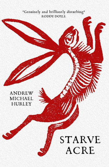 Starve Acre by Andrew Michael Hurley Ebook/Pdf Download