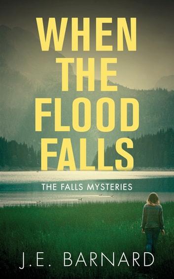 When the Flood Falls by J.E. Barnard Ebook/Pdf Download