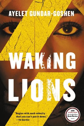 Waking Lions by Ayelet Gundar-Goshen Ebook/Pdf Download
