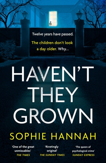 Haven't They Grown by Sophie Hannah Ebook/Pdf Download