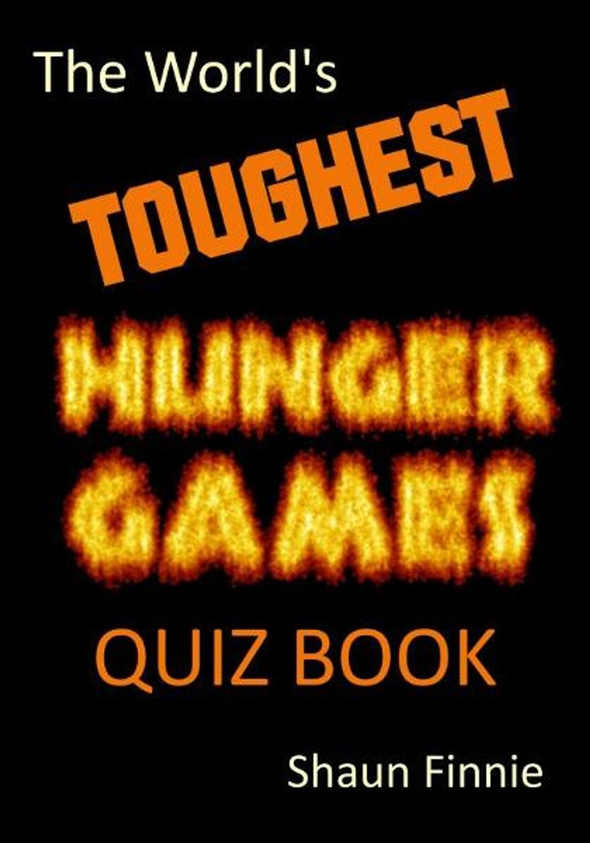 The World S Toughest Hunger Games Quiz Book Ebook Por Shaun Finnie