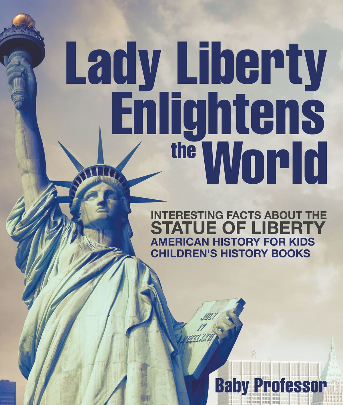 Lady Liberty Enlightens The World Interesting Facts