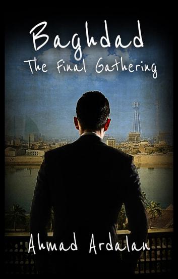 Baghdad: The Final Gathering by Ahmad Ardalan Ebook/Pdf Download