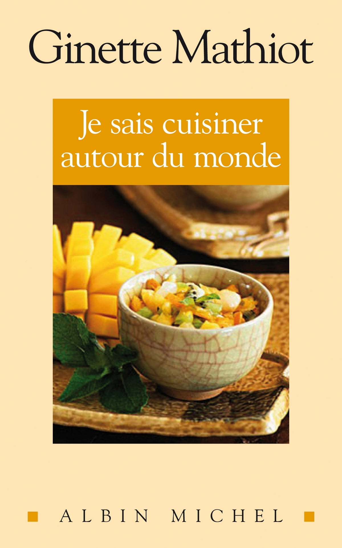 Je Sais Cuisiner Ginette Mathiot : cuisiner, ginette, mathiot, Cuisiner, Autour, Monde, EBook, Ginette, Mathiot, 9782226197214, Rakuten, Canada