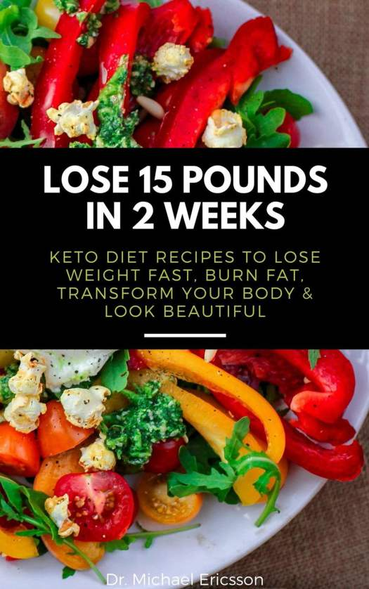 Lose 15 Pounds in 2 Weeks: Keto Diet Recipes to Lose ...