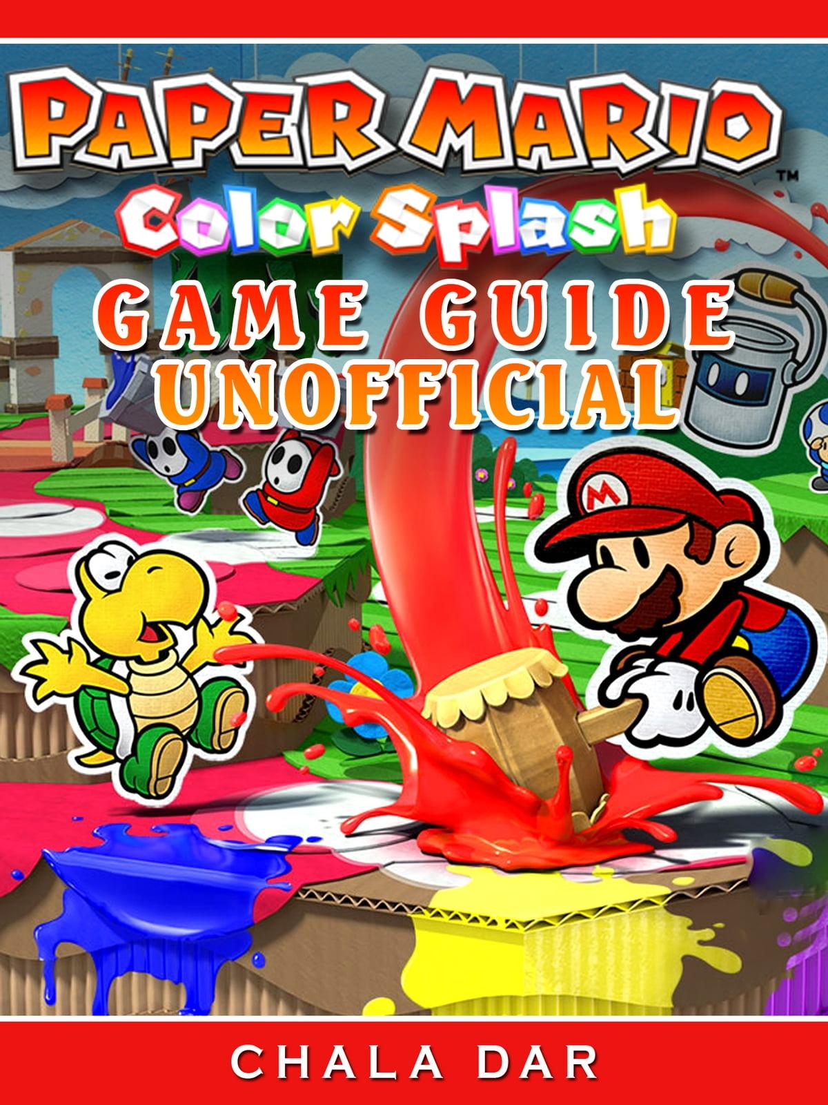 Paper Mario Color Splash Map : paper, mario, color, splash, Paper, Mario, Color, Splash, Guide, Unofficial, EBook, Chala, 9781387255733, Rakuten, United, States