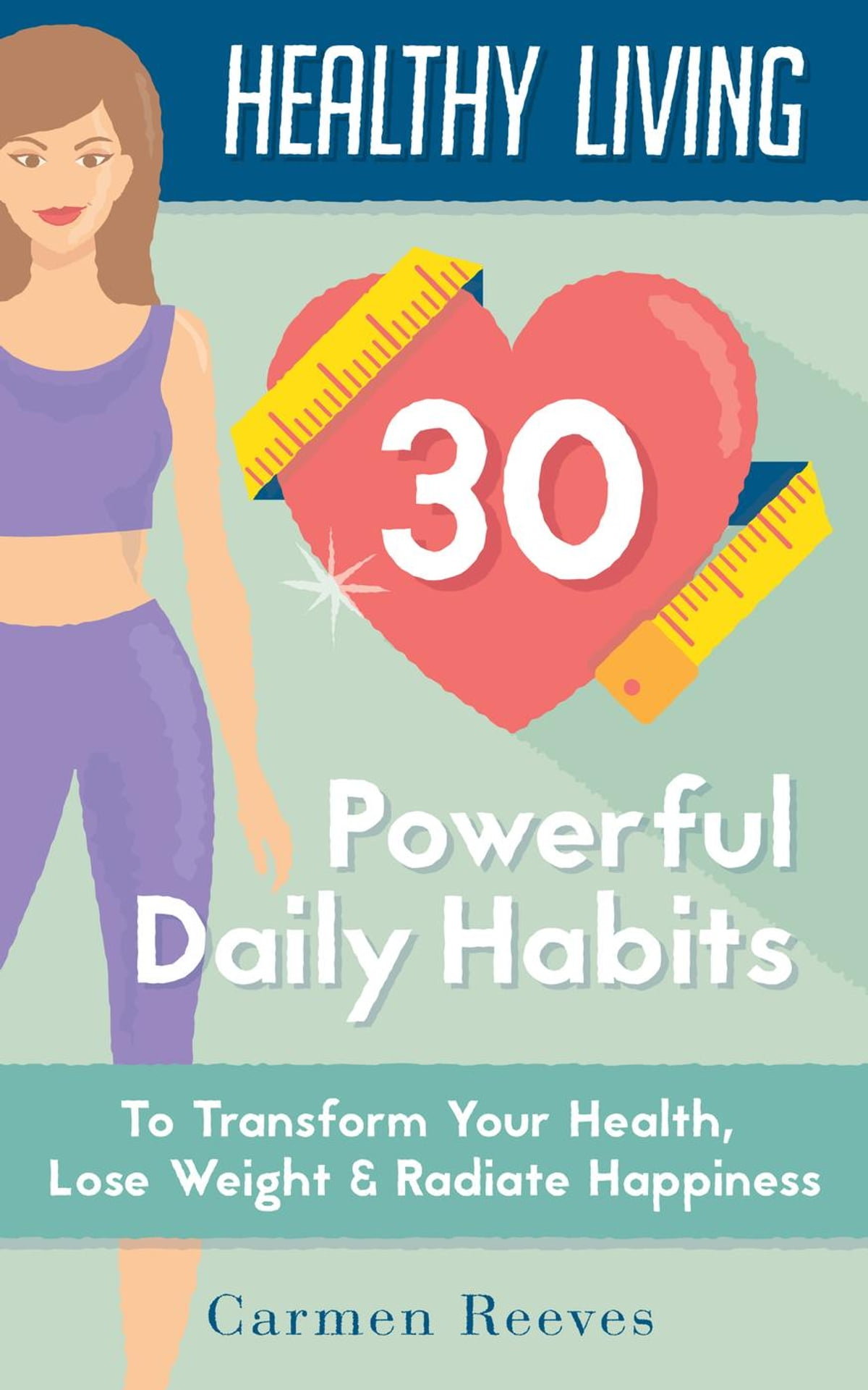 Carma Weight Loss : carma, weight, Healthy, Living:, Powerful, Daily, Habits, Transform, Health,, Weight, Radiate, Happiness, EBook, Carmen, Reeves, 9781524205959, Rakuten, United, States