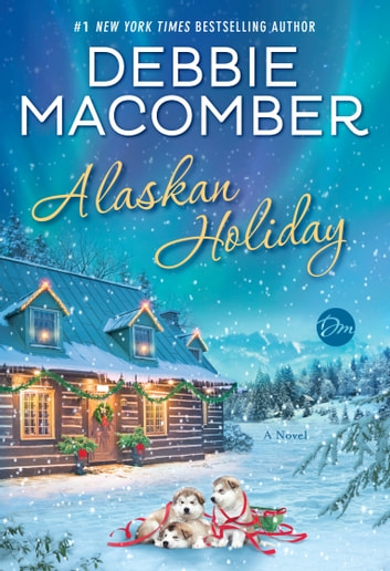 Alaskan Holiday by Debbie Macomber Ebook/Pdf Download