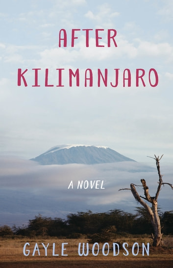 After Kilimanjaro by Gayle Woodson Ebook/Pdf Download