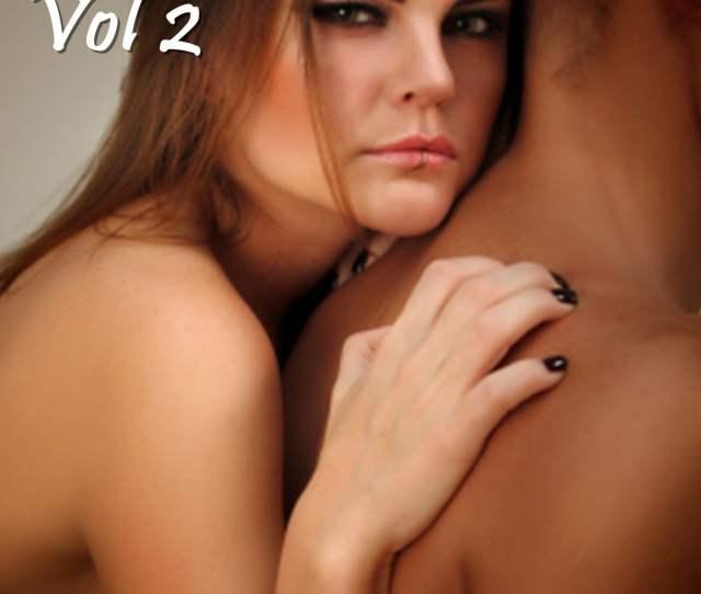 Hot And Sexy Interracial Stories Explicit Xxx Erotica Vol  Ebook By Derrick Frances  Rakuten Kobo