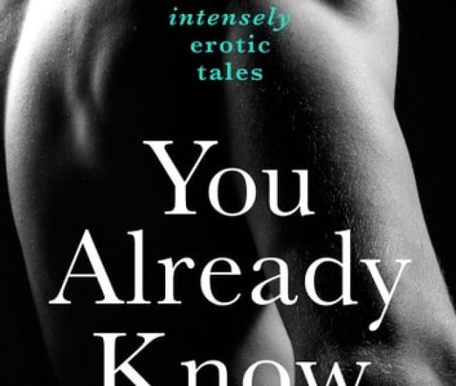 You Already Know Twelve Erotic Stories Ebook By Charlotte Stein