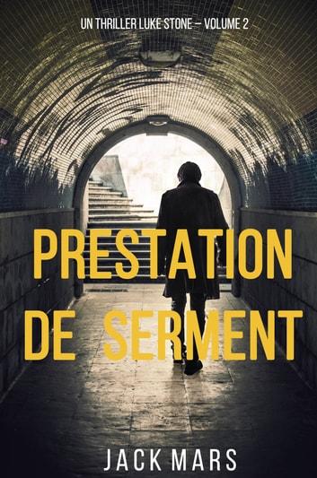 Prestation de Serment (un thriller Luke Stone  Volume 2) by Jack Mars Ebook/Pdf Download
