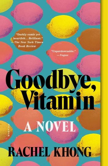 Goodbye, Vitamin by Rachel Khong Ebook/Pdf Download