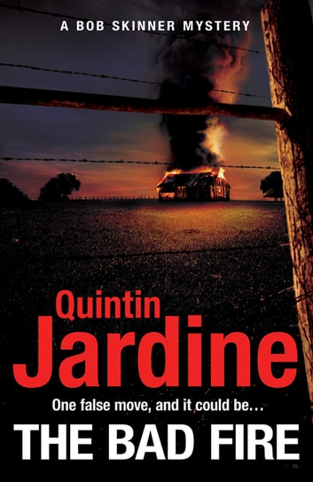 The Bad Fire (Bob Skinner series, Book 31) by Quintin Jardine Ebook/Pdf Download