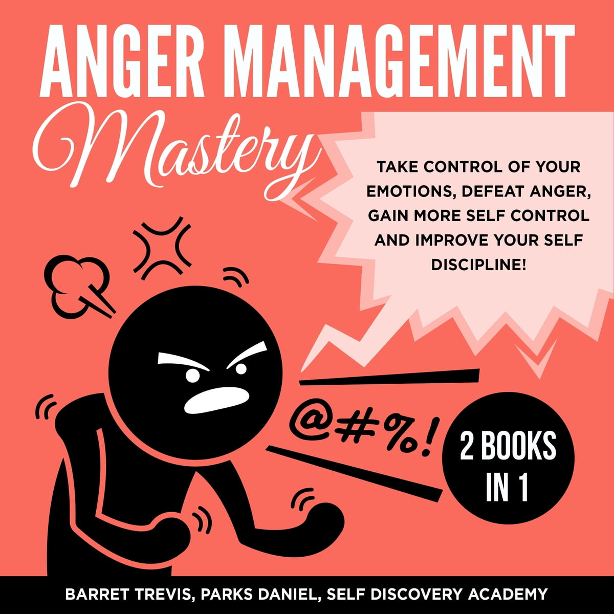 Anger Management Mastery 2 Books In 1 Take Control Of