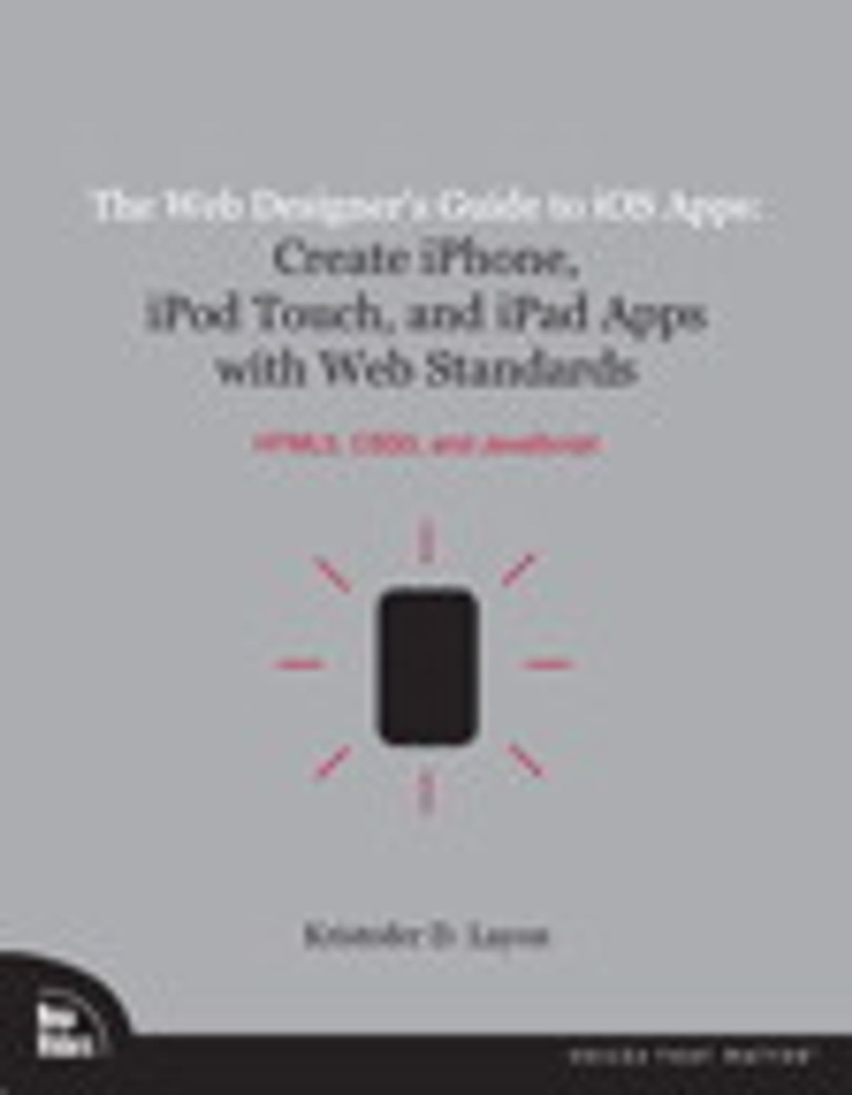 The Web Designer's Guide to iOS Apps eBook by Kristofer