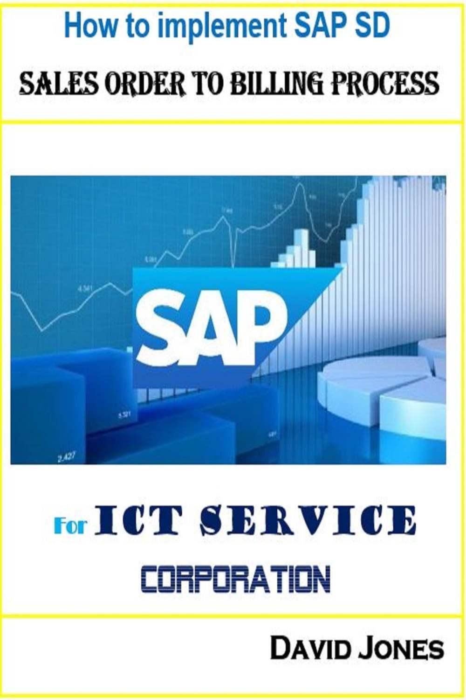 medium resolution of how to implement sap sd sales order to billing process for ict service corporation ebook by david jones 9781370413386 rakuten kobo