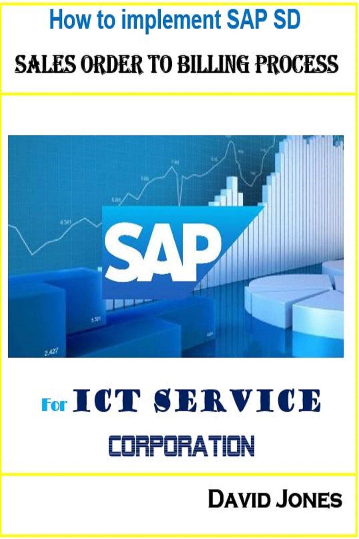 hight resolution of how to implement sap sd sales order to billing process for ict service corporation ebook by david jones 9781370413386 rakuten kobo