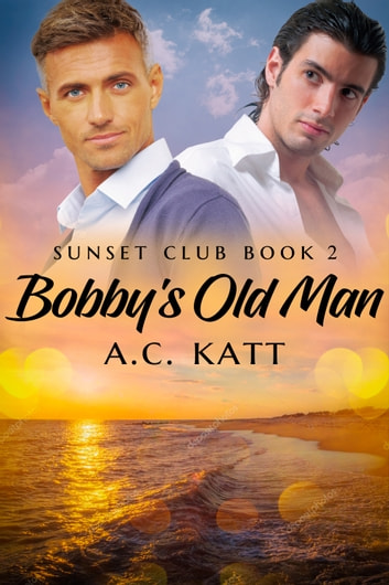 Bobby's Old Man by A.C. Katt Ebook/Pdf Download