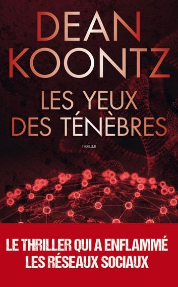 Les Yeux Dans Les Yeux : Ténèbres, Thriller, Avait, Prédit, L'épidémie, Mondiale, EBook, Koontz, 9782809829105, Rakuten, Canada