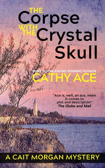 The Corpse with the Crystal Skull by Cathy Ace Ebook/Pdf Download