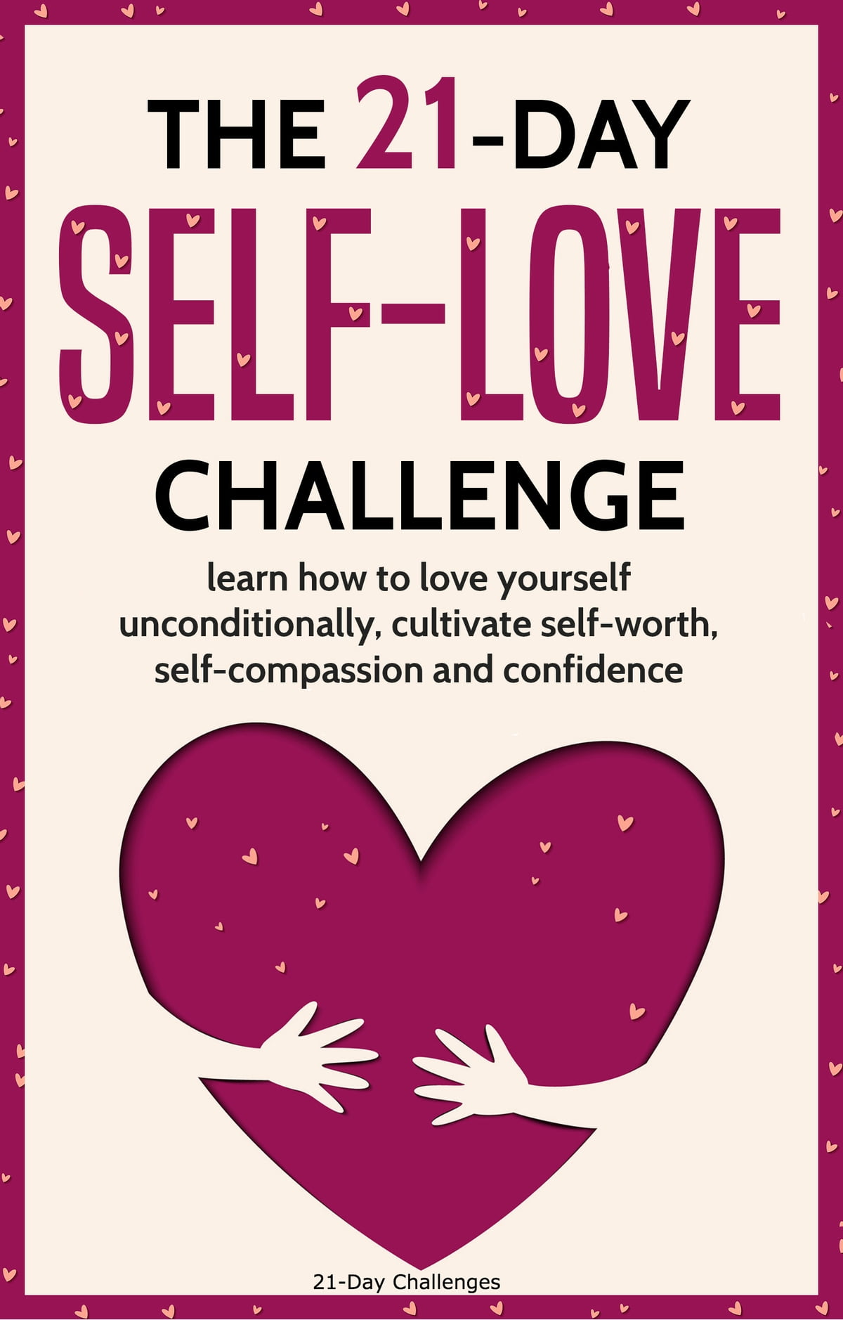 Self Love The 21 Day Self Love Challenge